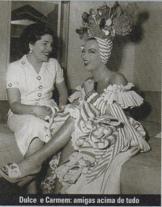 Dulce Damasceno de Brito e Carmen Miranda